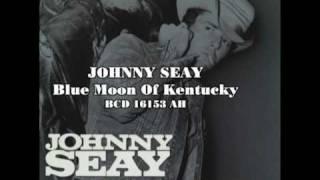 JOHNNY SEAY -Blue Moon Of Kentucky BCD 16153