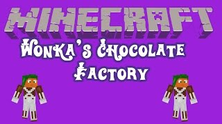 Mega Minecraft Monday: Willy Wonka