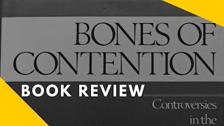 Book Review: Bones of Contention (1987) - Roger Lewin