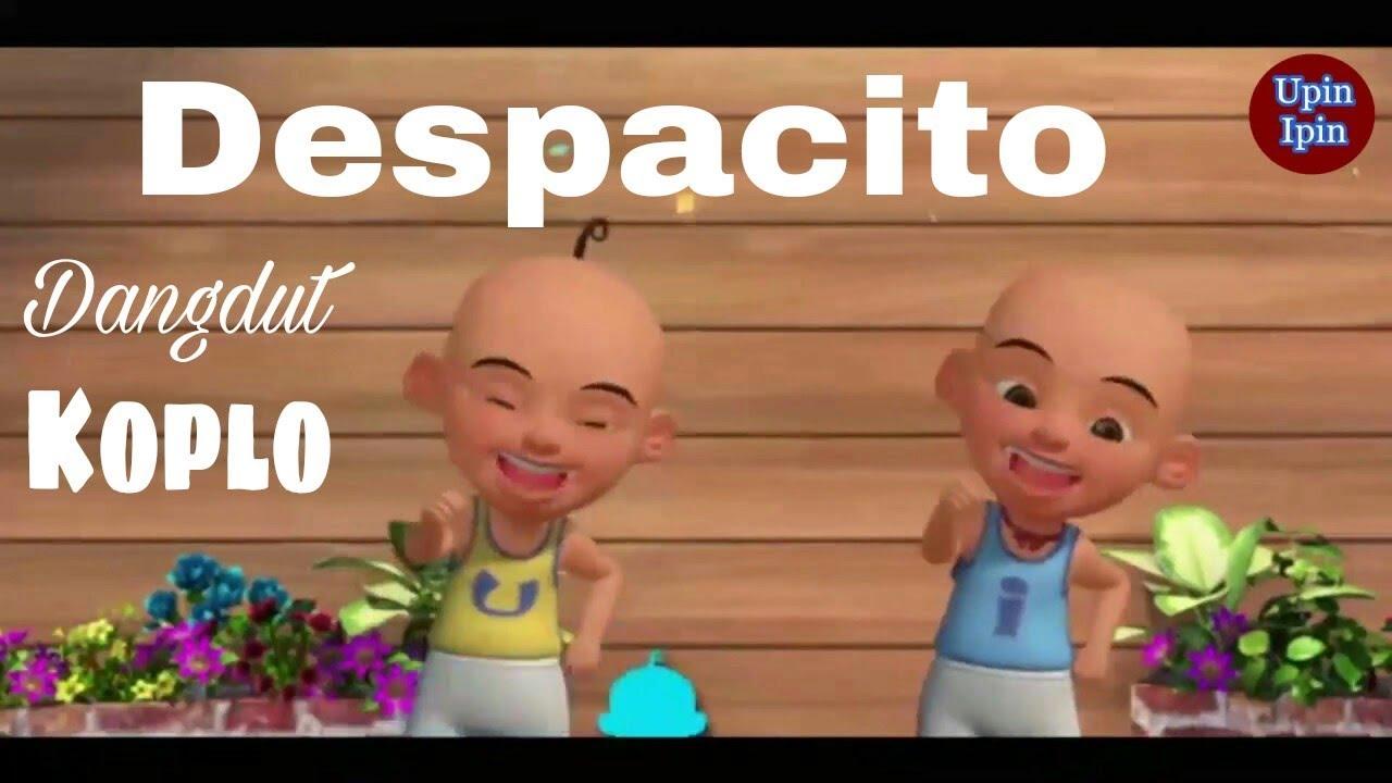 Upin Ipin Despacito Original Versi Dangdut Koplo Joged Bareng ...