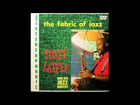 Yusef Lateef. The Fabric Of Jazz.