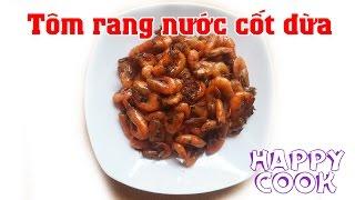 Hướng dẫn món tôm rang nước cốt dừa , thơm ngon