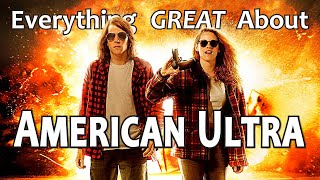 Everything GREAT About American Ultra!