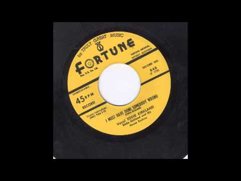 EDDIE KIRKLAND - I MUST HAVE DONE SOMEBODY WRONG - FORTUNE