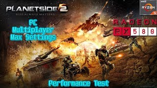 PlanetSide 2 PC Multiplayer Max Settings Performance Test - Ryzen 5 1400 + RX 580 4GB