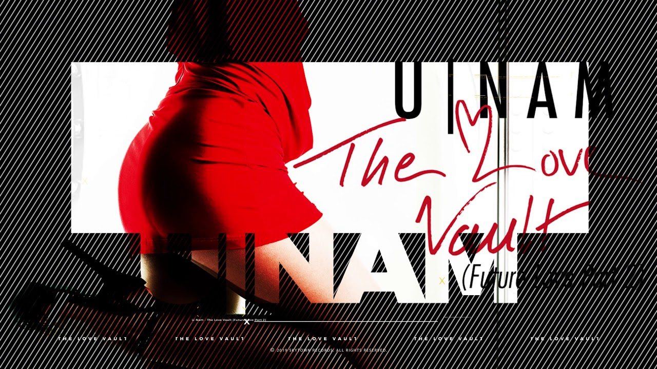 "U-Nam | The Love Vault (Future Love Part 2) - New Single ""Sexy Fresh"" - 2019"