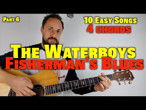10 Easy Songs 4 Chords (Part 6) Fisherman's Blues By The Waterboys