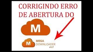 Correção do ERRO DE ABERTURA do Mega Downloader