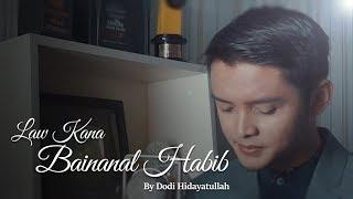 Law Kana Bainanal Habib Cover by Dodi hidayatullah Lirik