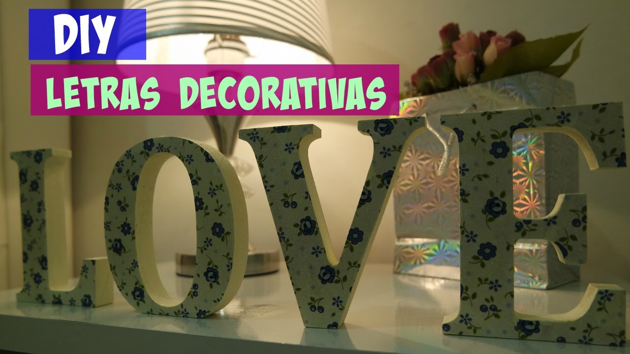 Como decorar letras de mdf diy youtube - Letras para decorar ...