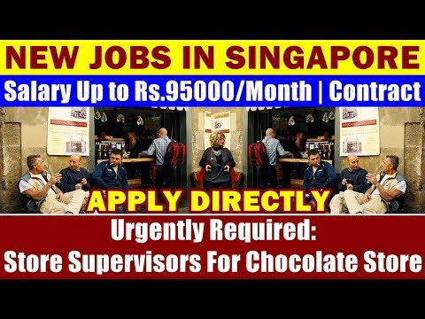 "Jobs In Singapore: ""Store Supervisors"" For Italian Chocolate Store, Singapore."