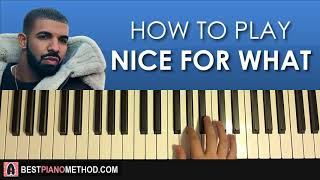Video HOW TO PLAY - Drake - Nice For What (Piano Tutorial Lesson) download MP3, 3GP, MP4, WEBM, AVI, FLV Mei 2018