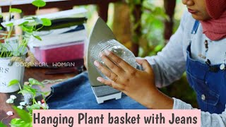 Indoor Hanging Planter with Jeans| Reuse old jeans.
