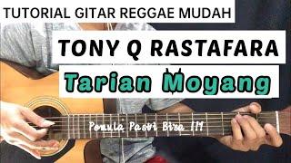 Tarian Moyang - Tony Q Rastafara ( Tutorial Gitar Reggae Mudah )