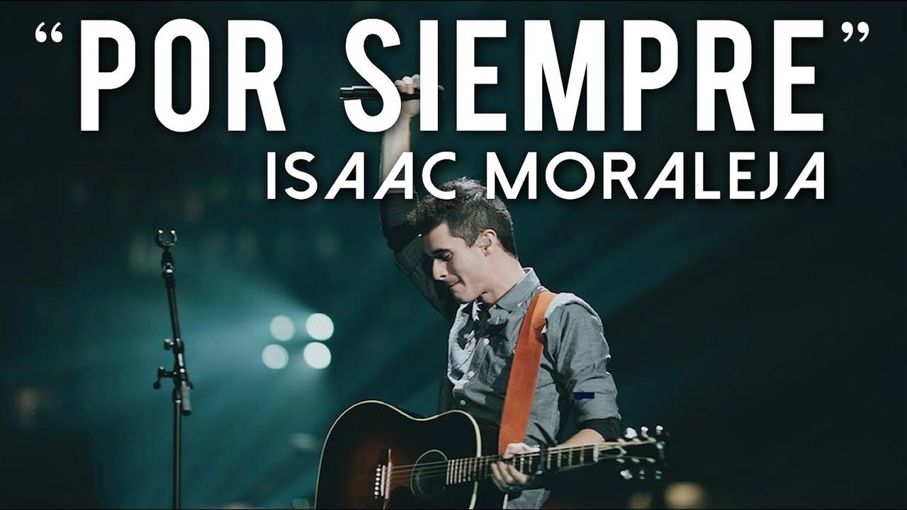 Isaac Moraleja - POR SIEMPRE (Forever - Kari Jobe Español) LETRA
