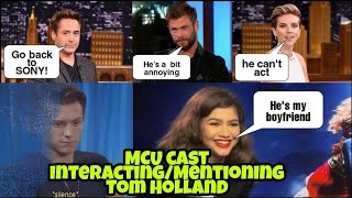 The MCU cast Mentioning/Interacting with Tom Holland|Robert Downey JR hates Tom?? |CUTE|FUNNY