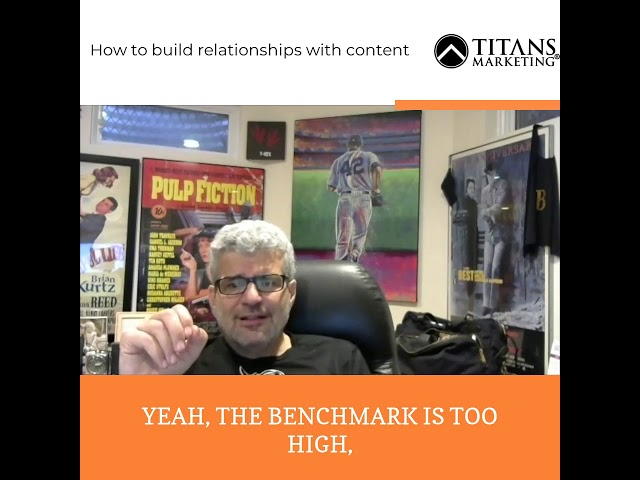 How to create content that builds relationships for a lifetime