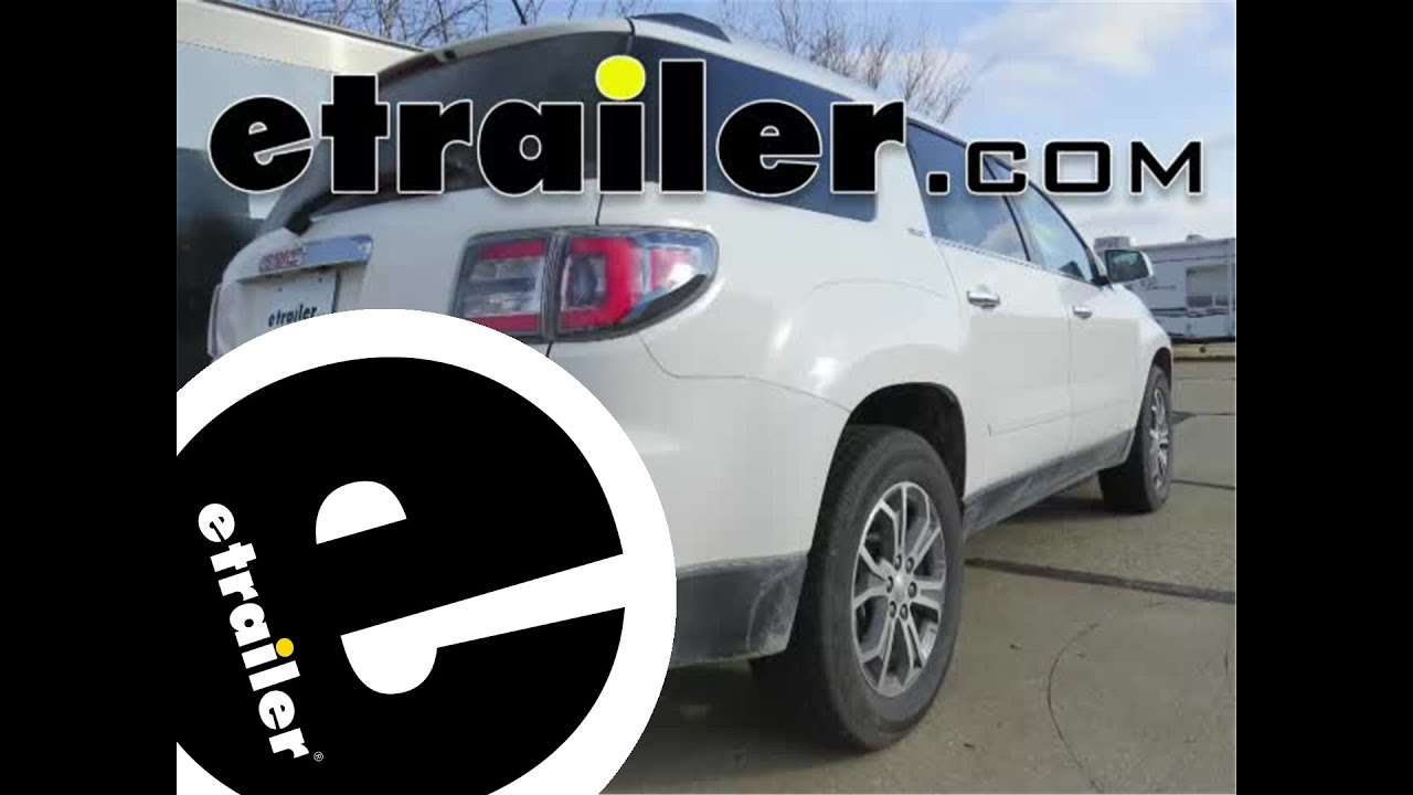 install trailer hitch 2015 gmc acadia 75528 etrailercom YouTube