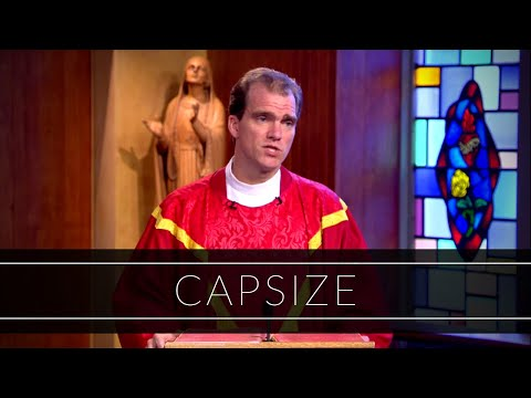 Capsize | Homily: Father Michael Sheehan