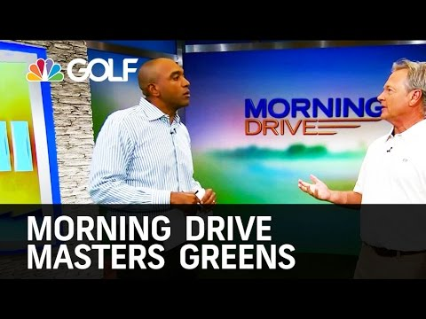 Morning Drive - Augusta National Greens Report | Golf Channel