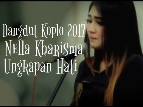 Nella Kharisma - Ungkapan Hati [Dangdut Koplo 2017] New Version