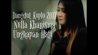 Nella Kharisma - Ungkapan Hati [Dangdut Koplo 2017] New Version