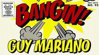 Guy Mariano - Bangin!