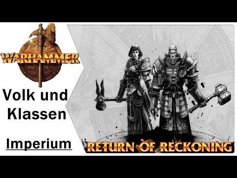 Volk und Klassen | Das Imperium | Warhammer Online Return of Reckoning Gameplay | German | Lets Play