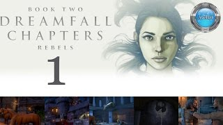 Dreamfall Chapters Book 2 part 1 The Rebels