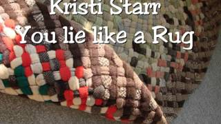 you lie like a rug Kristi Starr original music