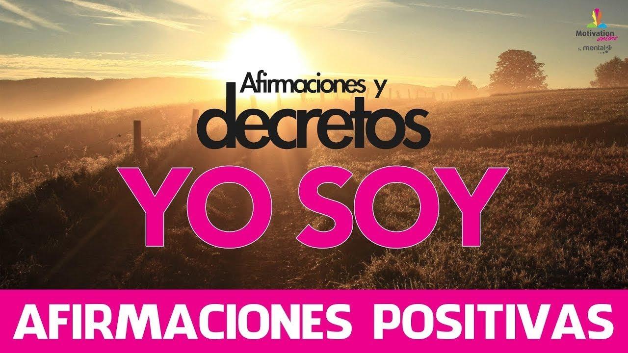 Frases Positivas De Motivacion: Afirmaciones Positivas YO SOY Y Decretos Yo Soy