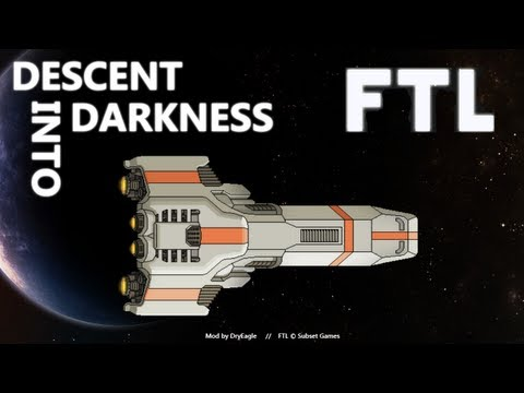 FTL Mod Playthroughs Episode 39: Descent into Darkness (2nd Run)