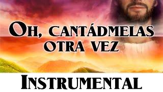 Himno 204 - Oh, cantádmelas otra vez  [Himnario Adventista Nuevo Instrumental]