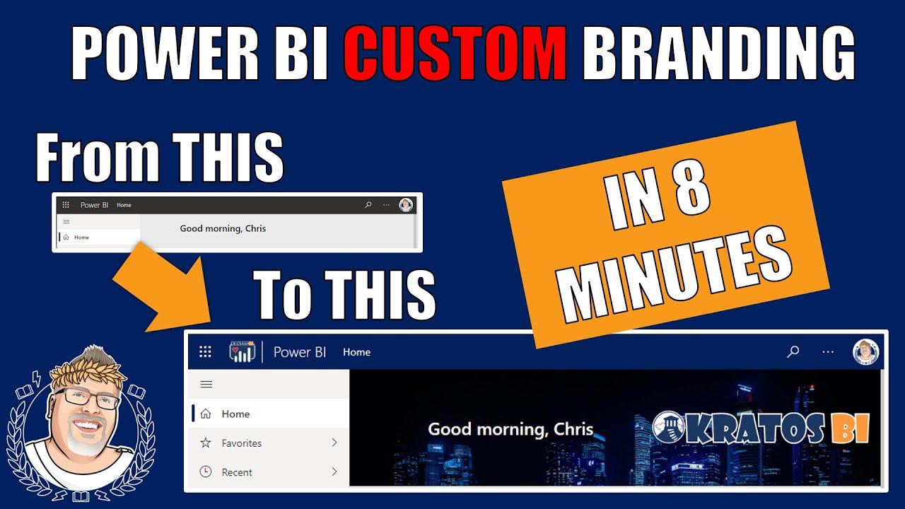 Power BI Custom Branding in 8 MINUTES!!!