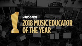 Music & Arts 2018 Music Educator of the Year
