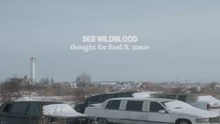 Cover images seb wildblood - thought for food ft. mauv