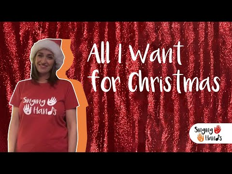 Makaton - ALL I WANT FOR CHRISTMAS IS YOU - Singing Hands