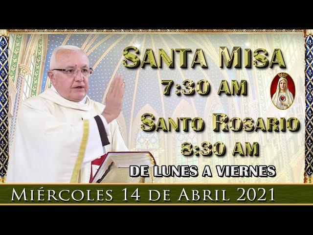 ⛪ Santa Misa y Rosario ⚜️ Miércoles 14 de Abril 7:30 AM - POR TUS INTENCIONES.