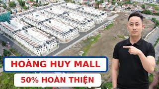 50% Hoàng Huy Mall đã hoàn thiện   Có nên mua bán hay không ?
