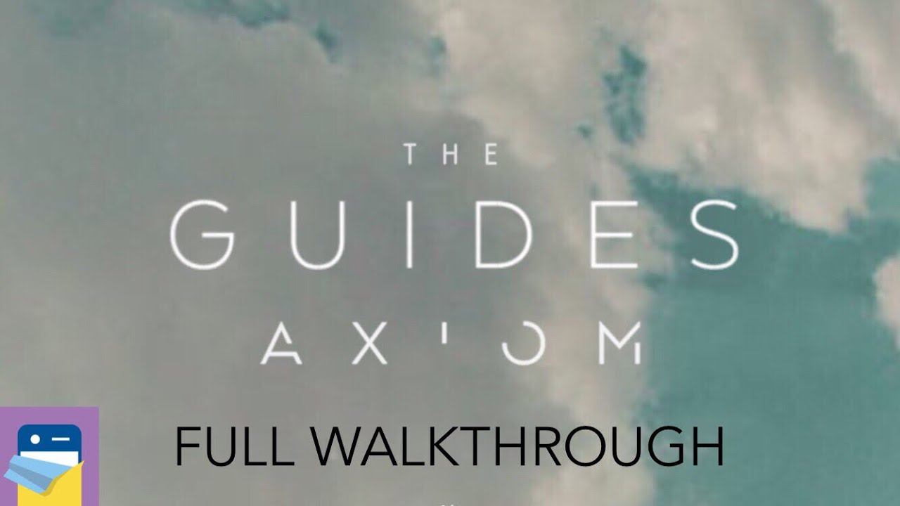 The Guides Axiom: Walkthrough Guide and Solutions | AppUnwrapper