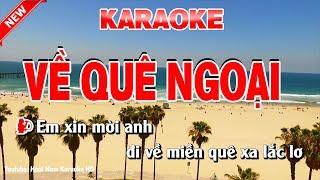 Karaoke Về Quê Ngoại - ve que ngoai karaoke nhac song