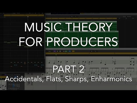 Music Theory for Producers #02 - Accidentals, Flats, Sharps, Enharmonics