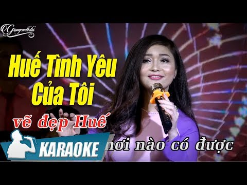 Huế Tình Yêu Của Tôi Karaoke Lam Quỳnh (Tone Nữ)   Nhạc Trữ Tình Quê Hương Karaoke
