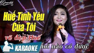 Huế Tình Yêu Của Tôi Karaoke Lam Quỳnh (Tone Nữ) | Nhạc Trữ Tình Quê Hương Karaoke