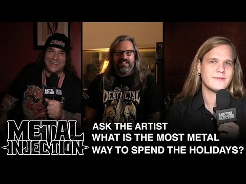 ASK THE ARTIST: Most Metal Way To Spend The Holidays? | Metal Injection