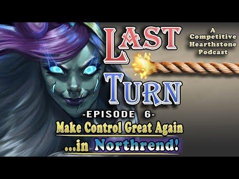 Last Turn Episode 6 - Make Control Great Again...in Northrend!