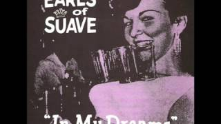 Earls Of Suave - In My Dreams