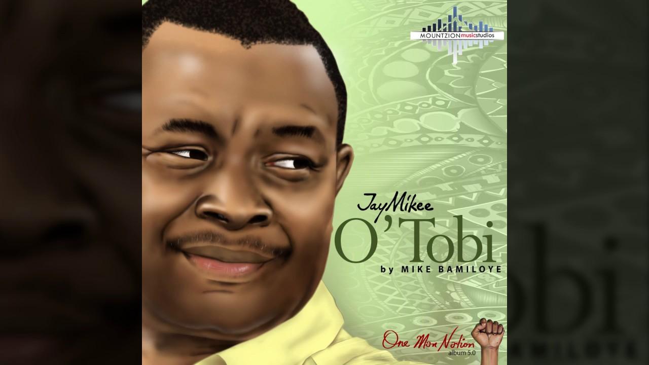 Download Jaymikee - O' TOBI- (One Man nation Album)