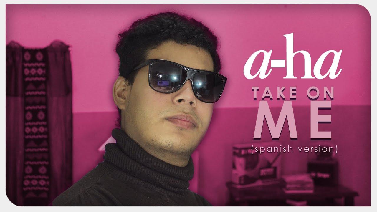 A-ha - Take On Me (versión en español) | ZICCARD