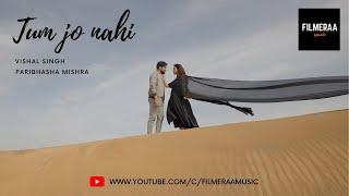 Tum Jo Nahi - Yasser Desai, Paribhasha Mp3 Song Download